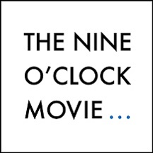 the nine oclock movie